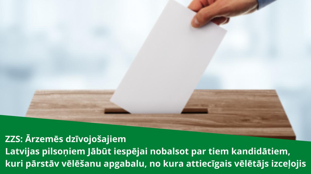 ZZS: Ārzemēs dzīvojošajiem Latvijas pilsoņiem jābūt iespējai nobalsot par tiem kandidātiem, kuri pārstāv vēlēšanu apgabalu, no kura attiecīgais vēlētājs izceļojis