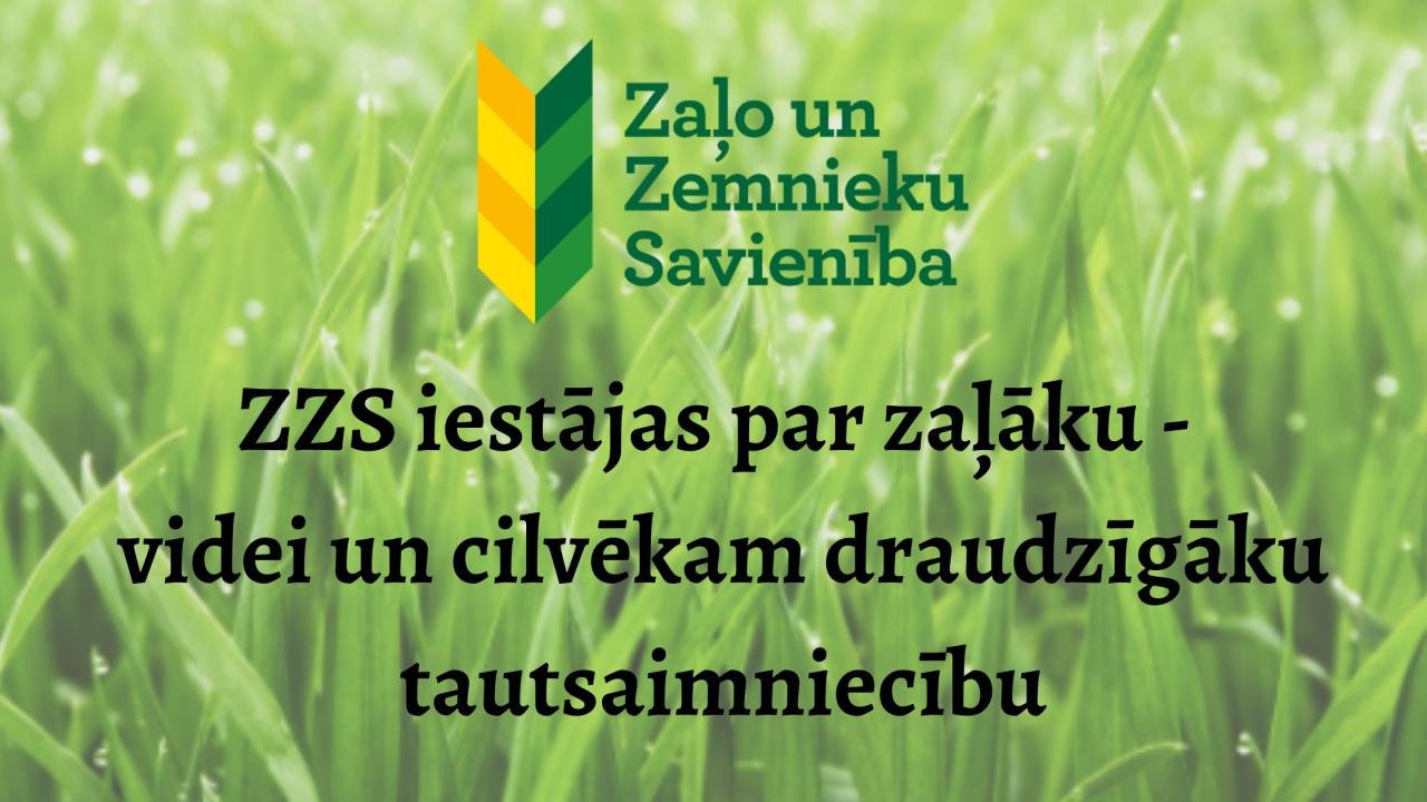 ZZS iestājas par zaļāku - videi un cilvēkam draudzīgāku tautsaimniecību