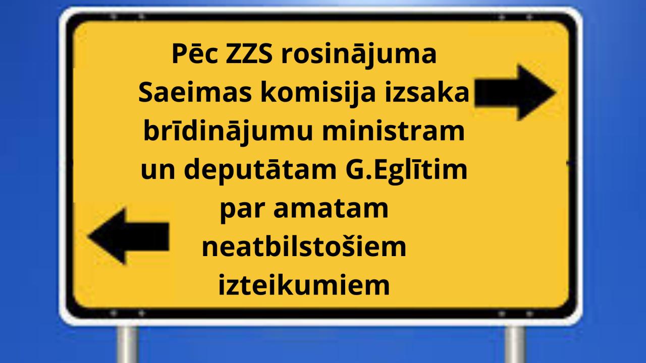Pēc ZZS rosinājuma Saeimas komisija izsaka brīdinājumu ministram un deputātam G.Eglītim par amatam neatbilstošiem izteikumiem